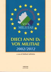 DIECI ANNI DI VOX MILITIAE