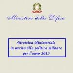 DIRETTIVA MINISTERIALE IN MERITO ALLA POLITICA MILITARE PER L'ANNO 2013