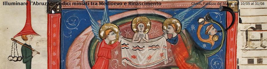 """""""Illuminare l'Abruzzo. Codici miniati tra Medioevo e Rinascimento"""""""