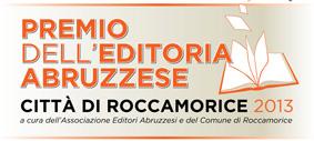 """Vincitori della prima edizione del """"Premio dell'Editoria Abruzzese – Città di Roccamorice – 2013"""""""