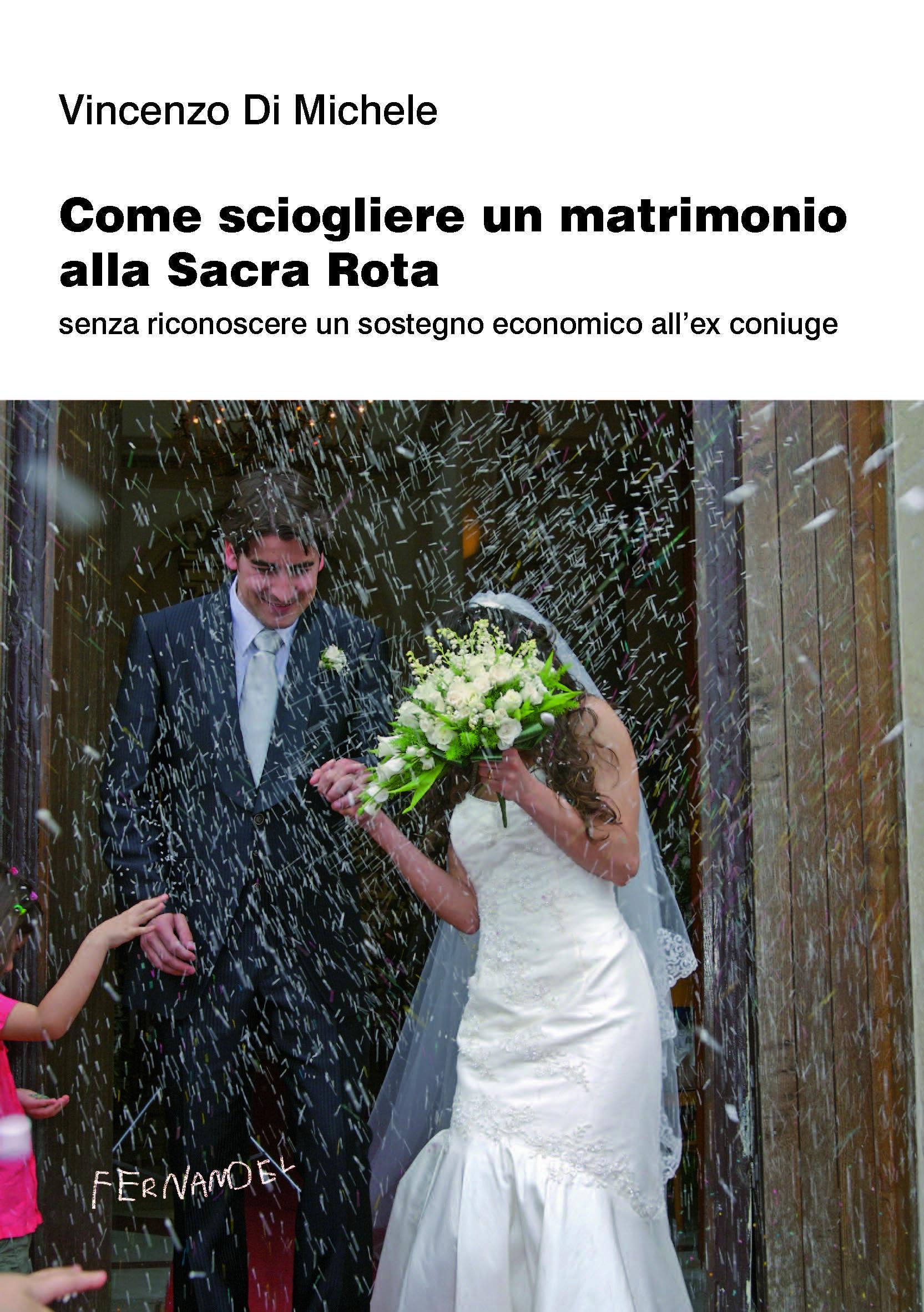 Matrimonio Alla Romana : La sacra rota come sciogliere un matrimonio senza