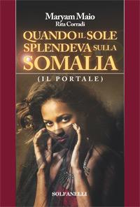 QUANDO IL SOLE SPLENDEVA SULLA SOMALIA.