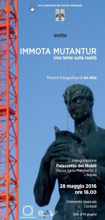 """L'AQUILA. Mostra fotografica """"IMMOTA MUTANTUR – Una lente sulla realtà""""  di En Nico  dal 28 maggio al 14 giugno. Palazzetto dei Nobili."""