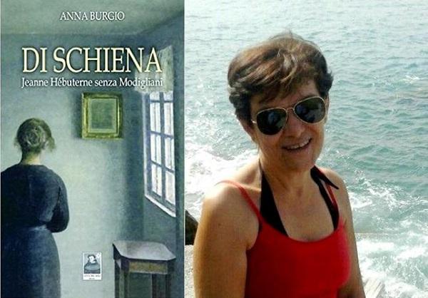 """""""DI SCHIENA. JEANNE HÉBUTERNE SENZA MODIGLIANI"""", il nuovo romanzo di ANNA BURGIO. L'intervista: """"volevo ridarle spessore e dignità""""."""