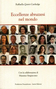 IN FUGA DALL'ITALIA  Interessante ricerca di Raffaella Quieti Cartledge su alcuni percorsi  di successo di abruzzesi nel mondo.