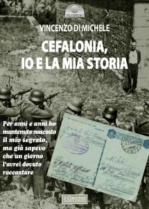 """Il silenzio e le ipocrisie sulla strage di Cefalonia. Nel nuovo romanzo """"Cefalonia, Io e la mia storia"""" Vincenzo Di Michele."""