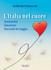 """""""L'Italia nel cuore"""". Il nuovo libro di Goffredo Palmerini prossimo all'uscita. Migrazioni ieri e oggi nelle pagine di Goffredo Palmerini."""