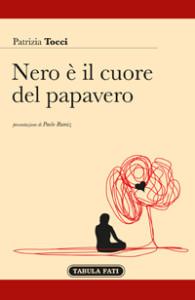 """LIBRI. Nero è il cuore del papavero, di Patrizia Tocci. Un libro che """"ara l'anima""""."""