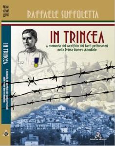 """LIBRI. """"IN TRINCEA. A memoria del sacrificio dei tanti pettoranesi nella I Guerra Mondiale"""" di Raffaele SUFFOLETTA."""