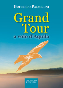 """Grand Tour a volo d'Aquila"": intervista all'autore Goffredo Palmerini."