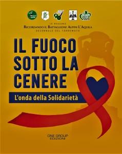 """""""Il fuoco sotto la cenere"""", nel decennale del terremoto un volume degli Alpini aquilani per raccontare la Solidarietà."""