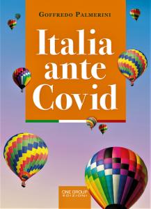 """Prossima l'uscita di """"Italia ante Covid"""", il nuovo libro di Goffredo Palmerini."""