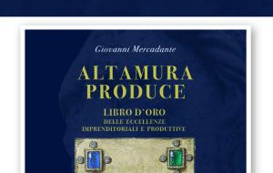 """""""Altamura produce"""": l'imprenditoria altamurana si racconta."""