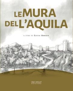 """LIBRI.  """"LE MURA DELL'AQUILA"""" A CURA DI LUCIA ARBACE."""