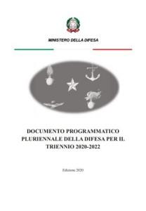 Documento Programmatico Pluriennale per la Difesa 2020 – 2022.