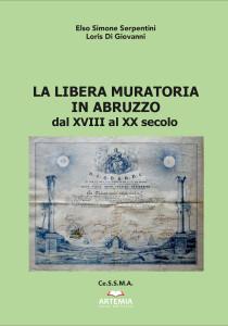 LIBRI. LA LIBERA MURATORIA IN ABRUZZO DAL XVIII AL XX SECOLO  Un tomo sulla massoneria abruzzese e sulle figure che ne hanno fatto la storia