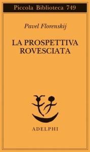 """""""La prospettiva rovesciata"""" di Pavel Florenskij: recensione"""